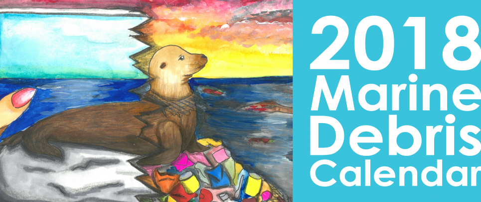 "Cover of the 2018 calendar along with the text ""2018 Marine Debris Calendar""."