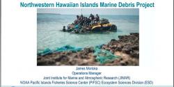 Northwestern Hawaiian Islands Marine Debris Project Webinar.